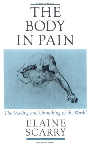 The cover of Elaine Scarry's book The Body in Pain